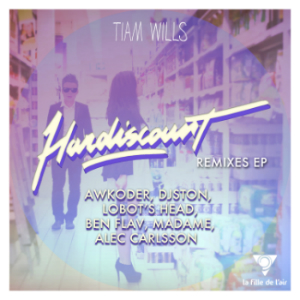 Tiam Wills - Hardiscount Remixes Ep