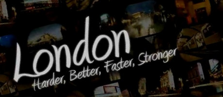 London (harder, better, faster, stronger)
